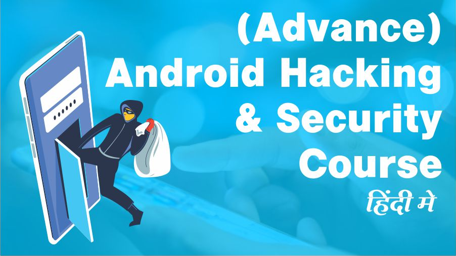 (Advance) Android Hacking & Security Course
